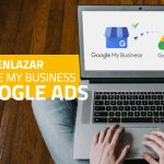 Cómo vincular Google My Business a Google Ads