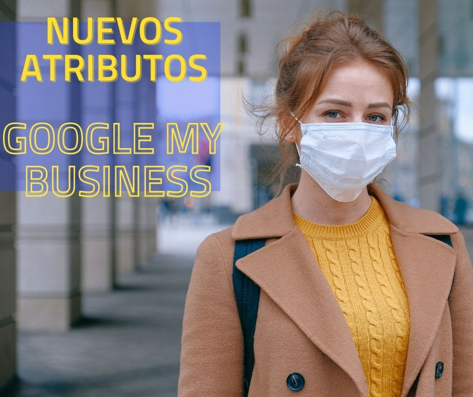 Nuevos atributos destacados en Google My Business[[[